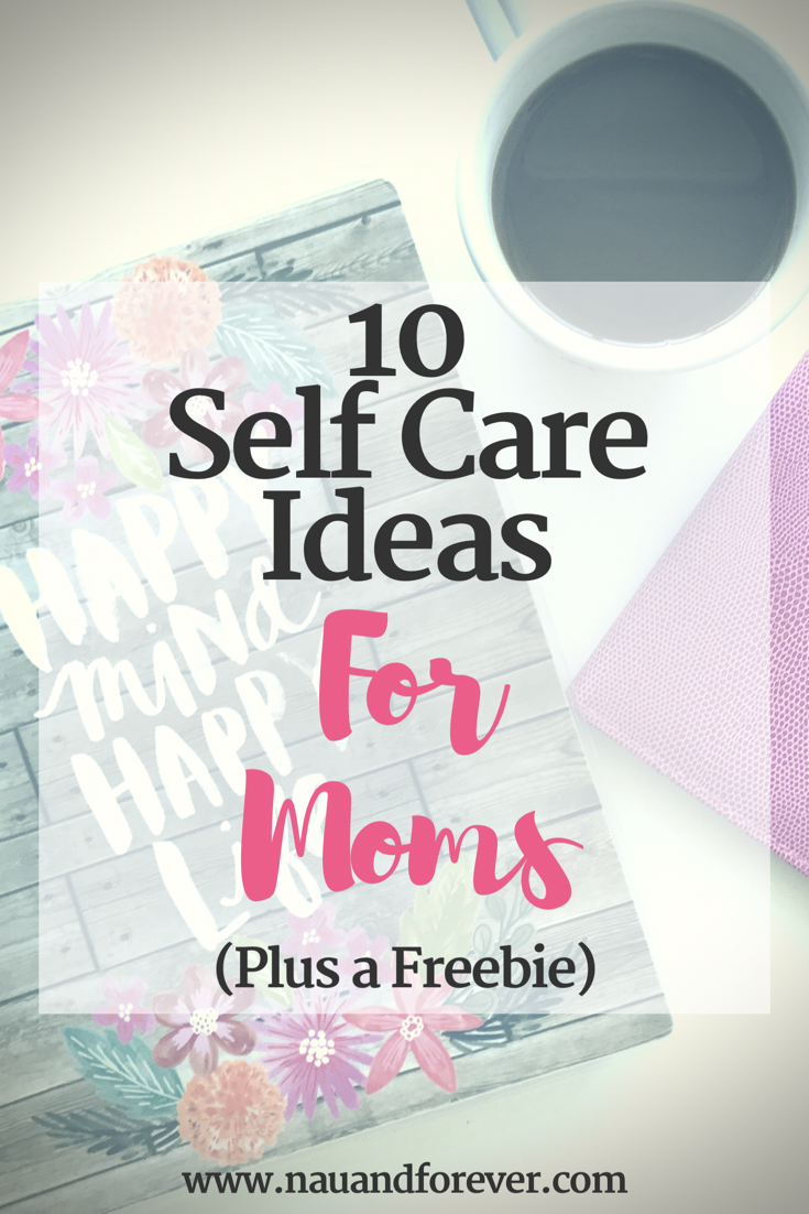 Self Care for moms (plus a freebie)