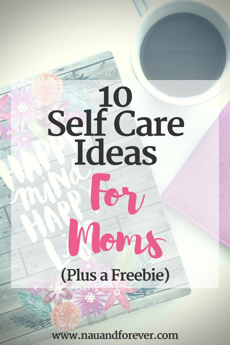 Self Care for moms (plus a freebie)