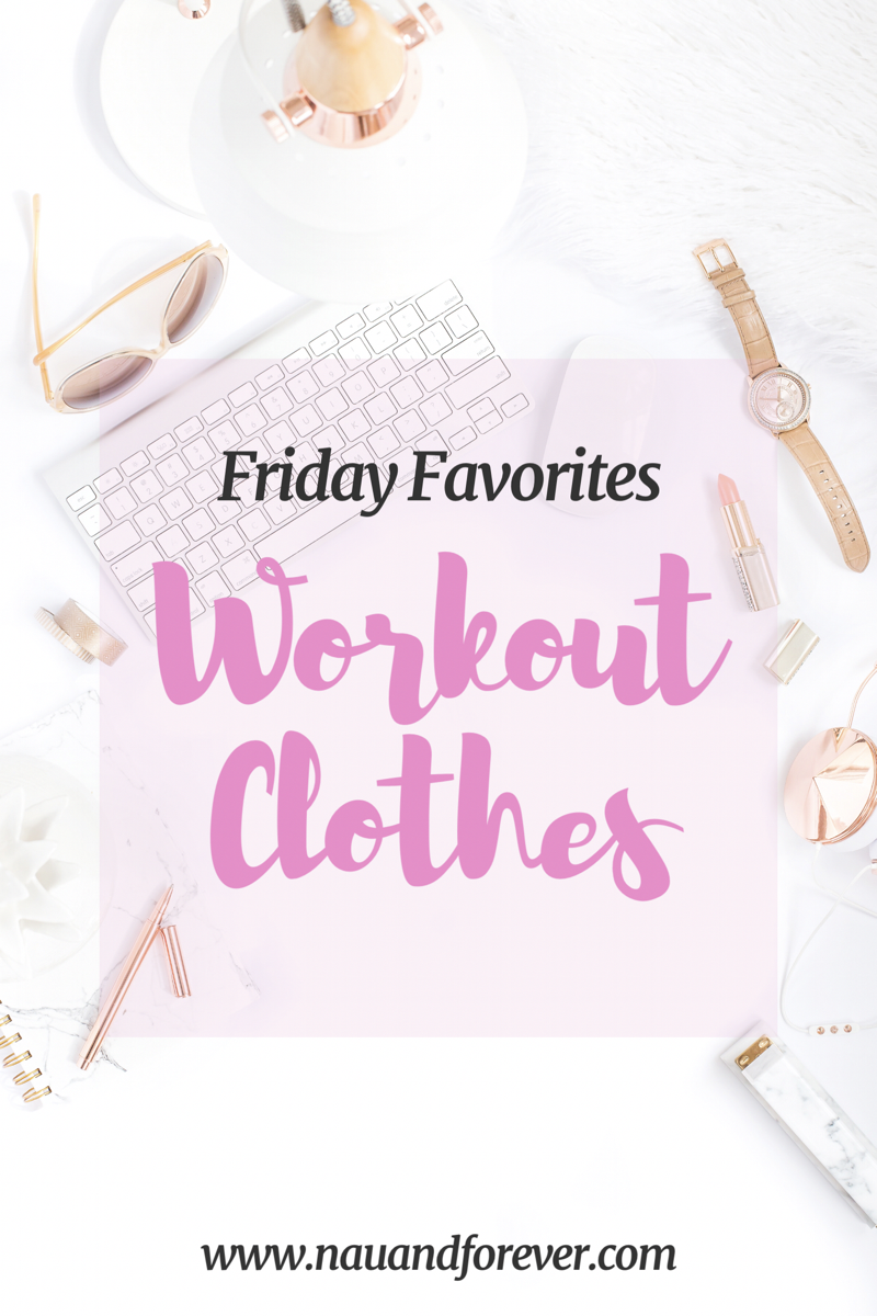 Friday Favorites workout clothes
