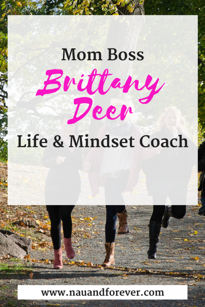 Mom Boss Brittany Deer life and mindset coach