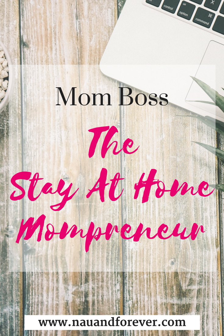 Mom boss the stay at home mompreneur