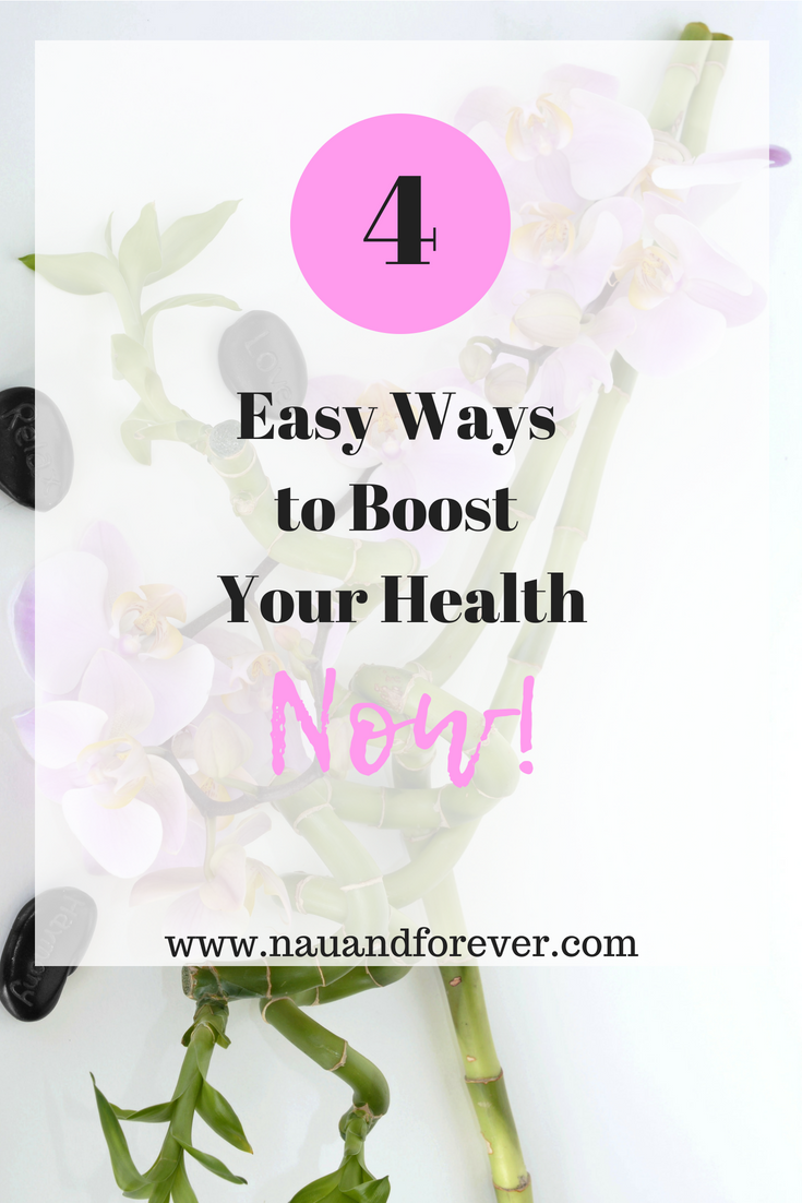 4 easy ways to boost your health now