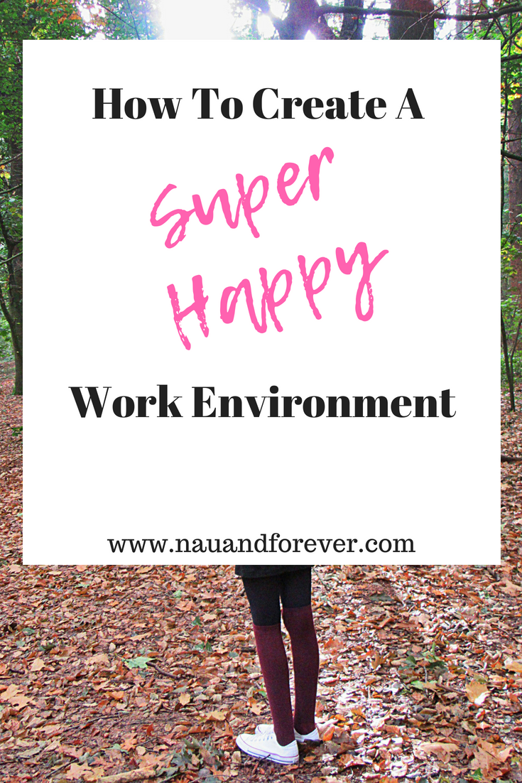 How To Create A Super-Happy Work Environment