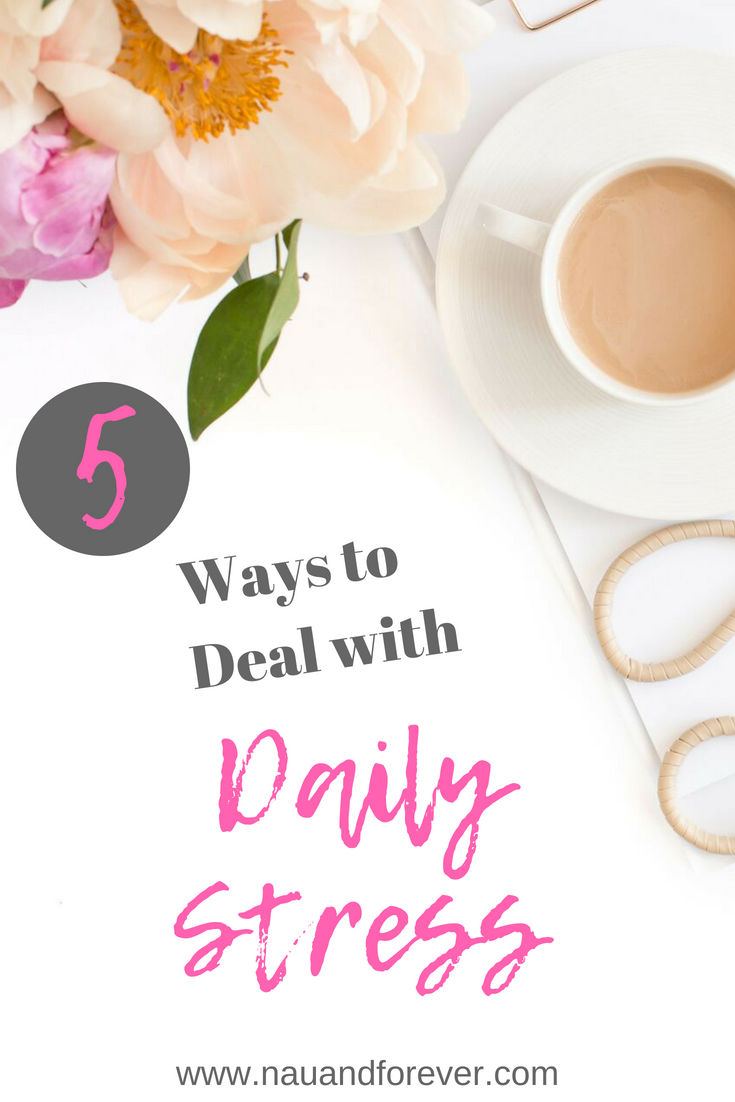 5 Ways to Deal with daily stress