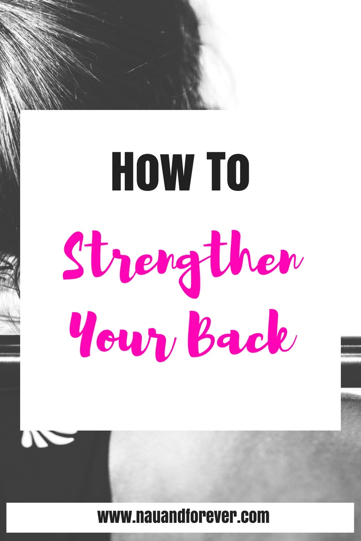 How To Strengthen Your Back