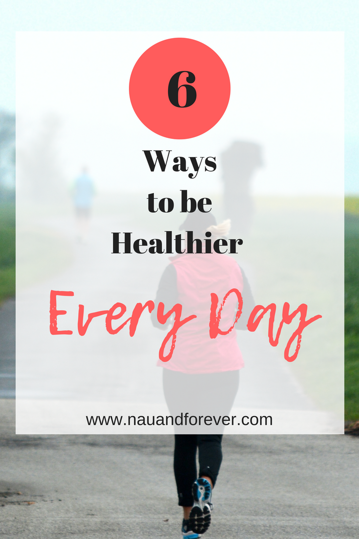 6 ways to be healthier every day