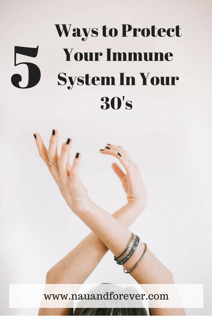 5 Ways to Protect Your Immune System In Your 30's