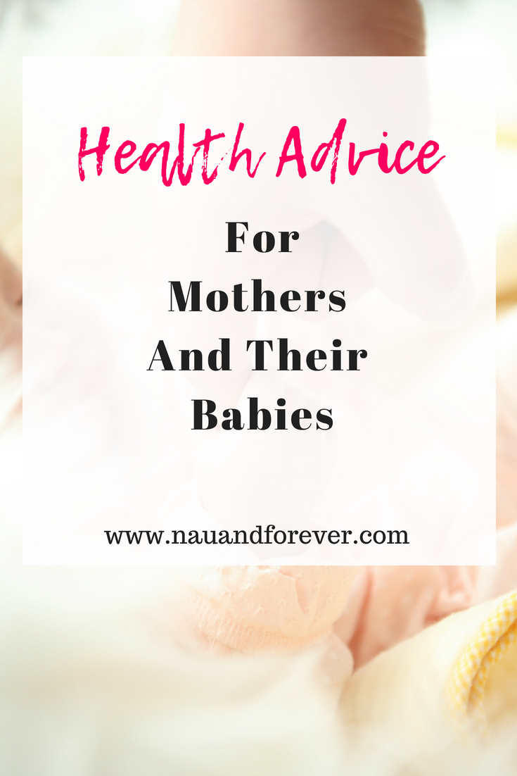 Health Advice For Mothers And Their Babies