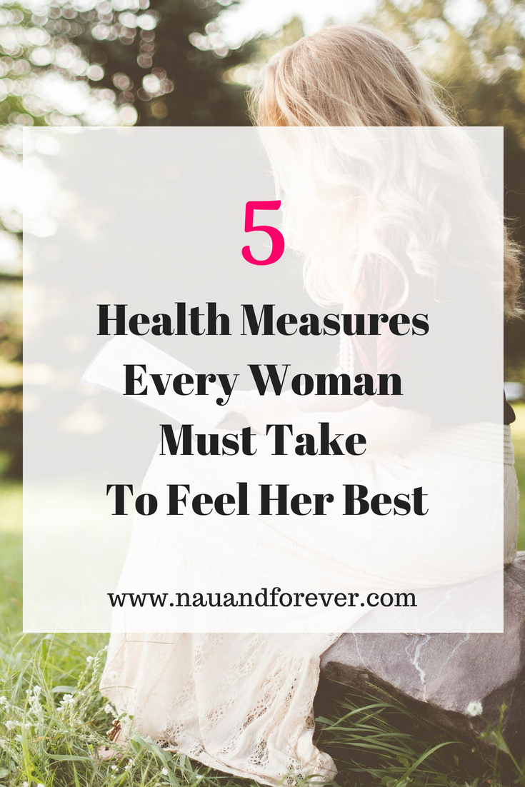 The 5 Health Measures Every Woman Must Take To Feel Her Best