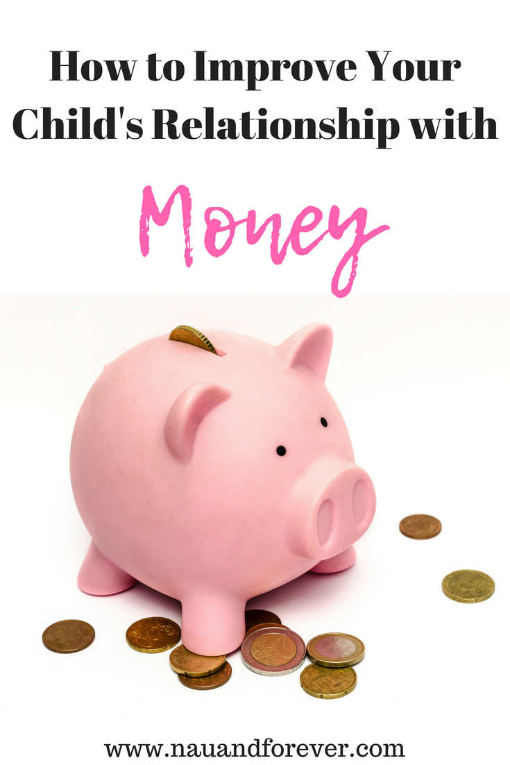 How to Improve Your Child's Relationship with money