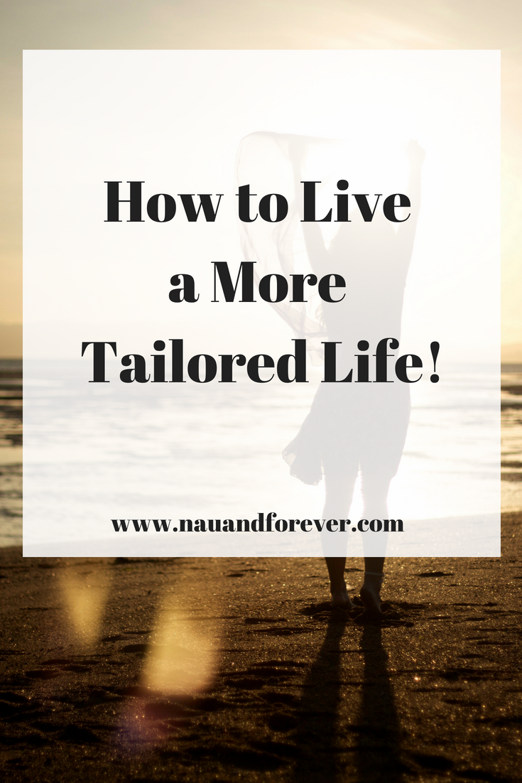 How to Live a More Tailored Life!