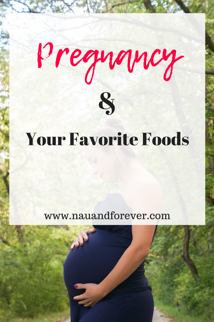 Pregnancy and Your favorite foods