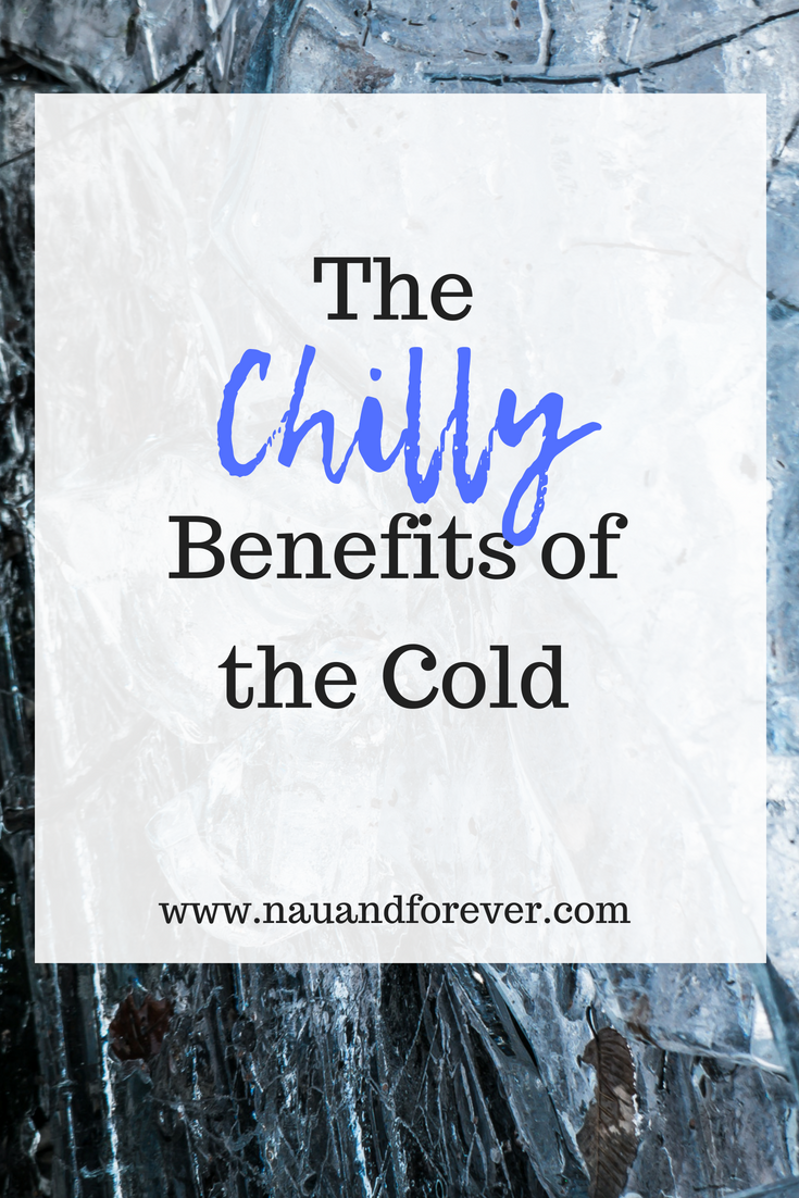 The Chilly Benefits of the Cold