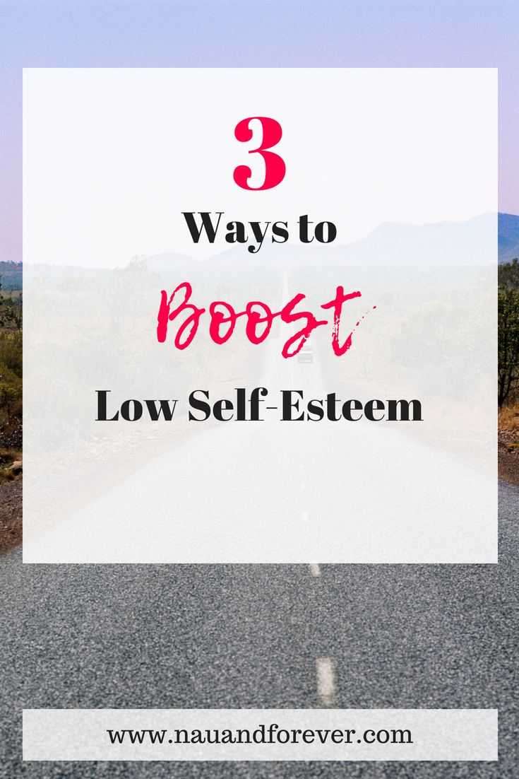 3 ways to boost low self-esteem