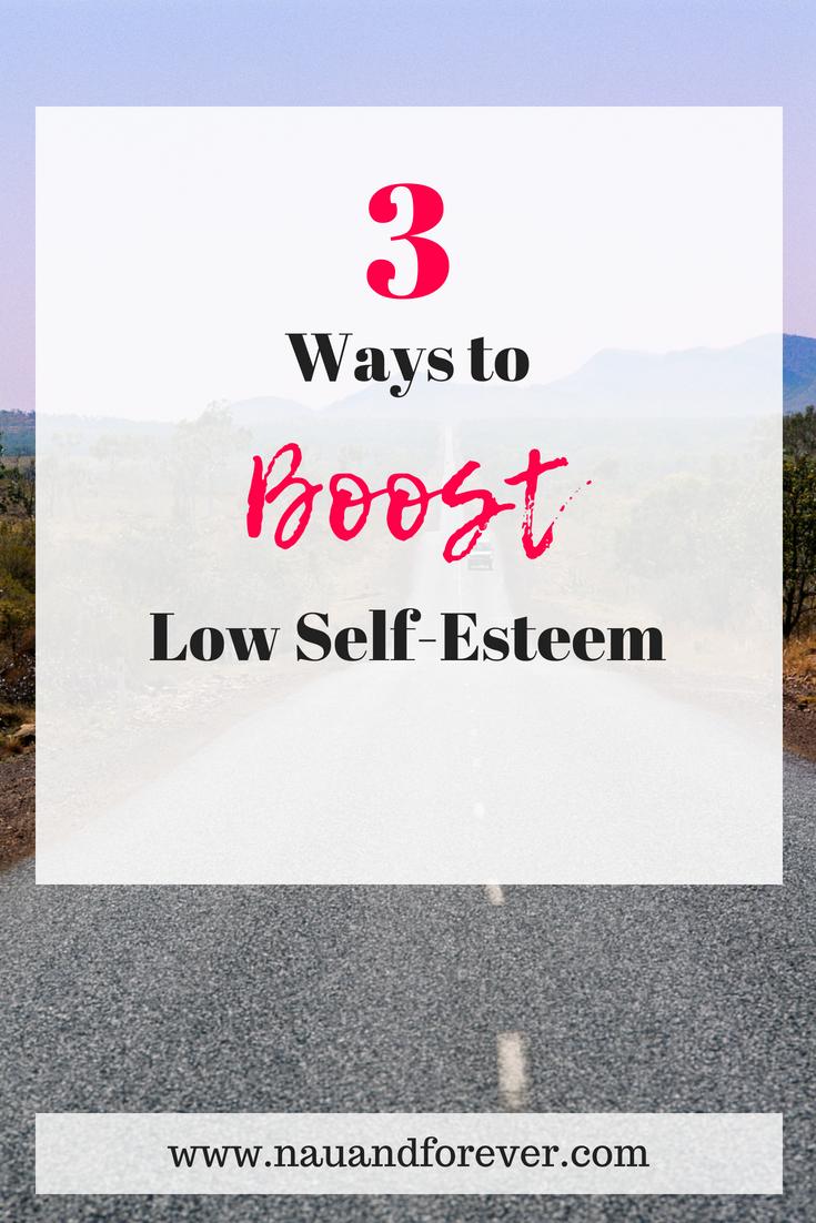 3 ways to boost low self-esteem