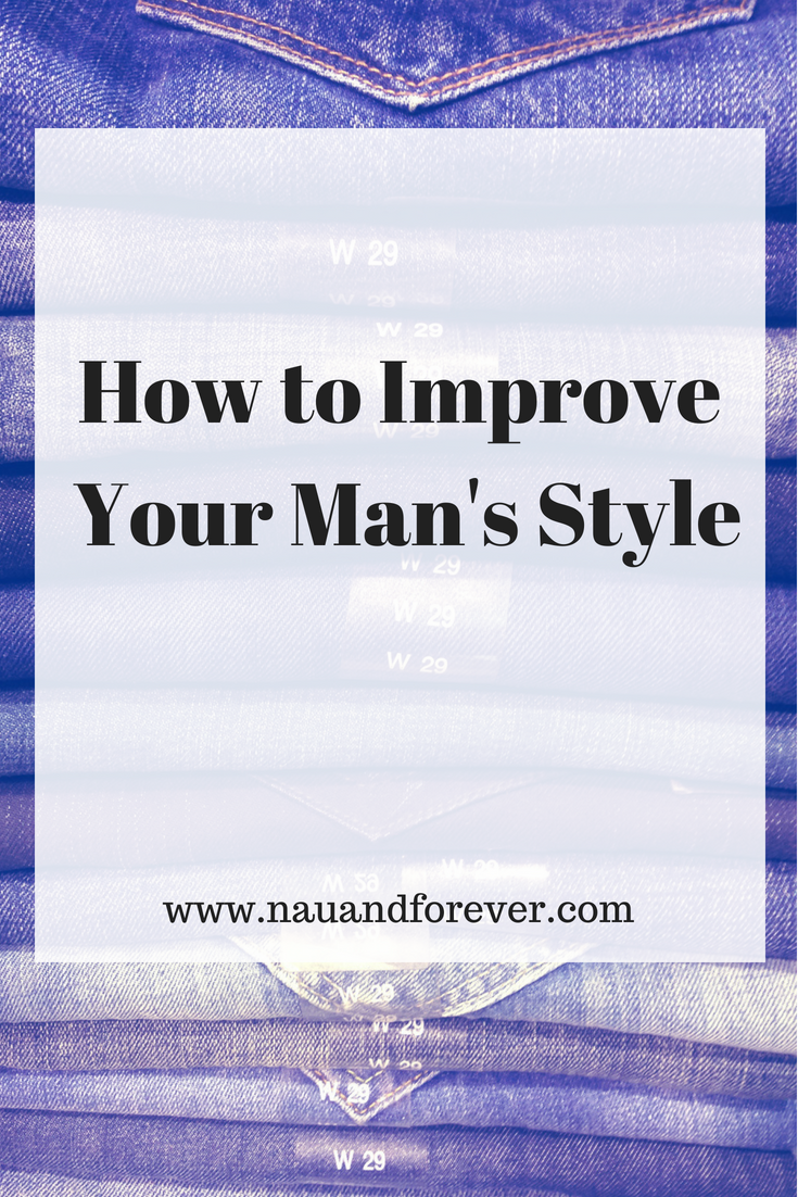 How to Improve Your Man's Style