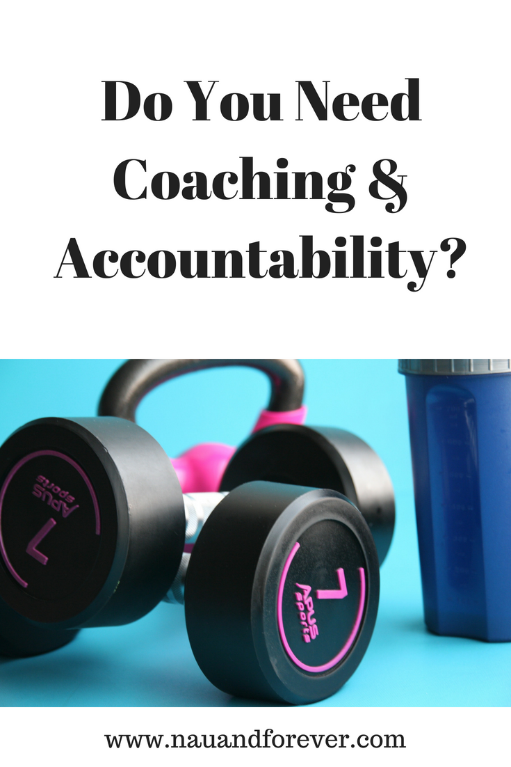Do you need coaching and accountability