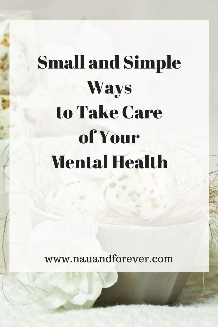 Small and Simple Ways to Take Care of Your Mental Health