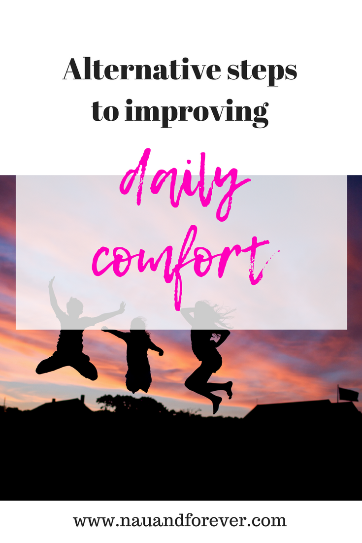 alternative steps to improving daily comfort