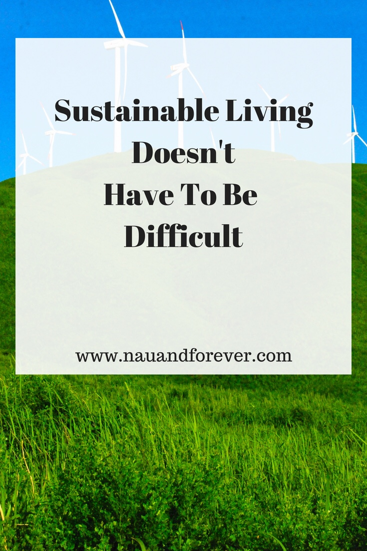 Sustainable living doesn't have to be difficult