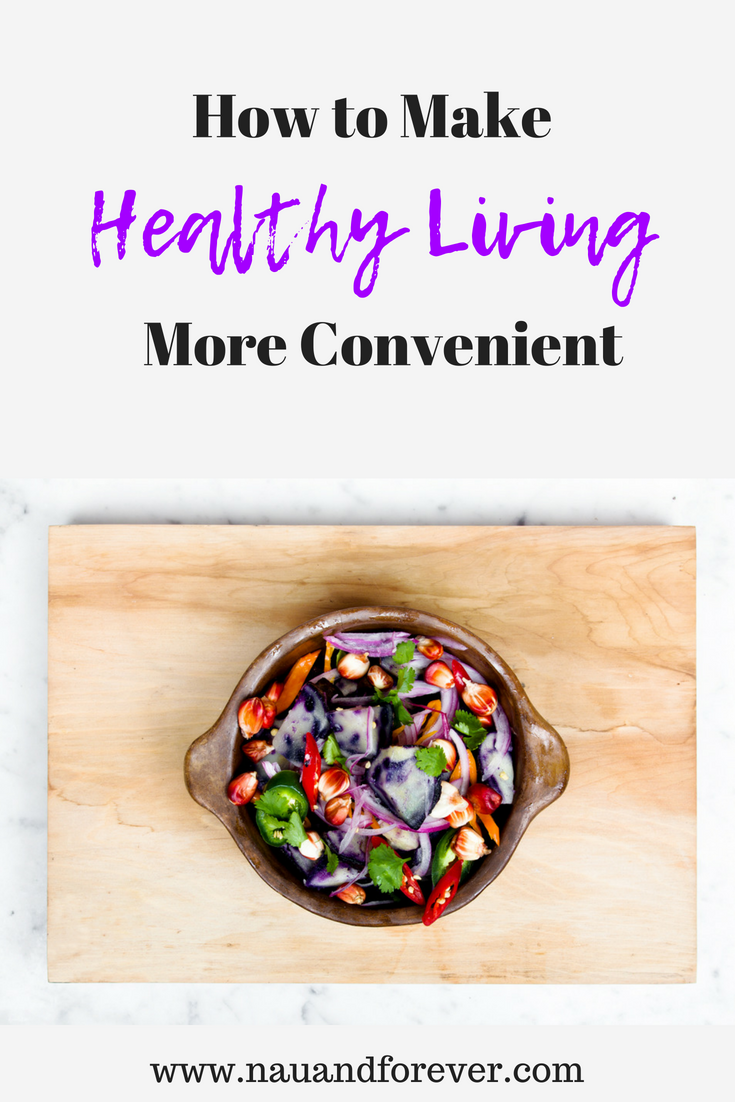 how to make healthy living more convenient
