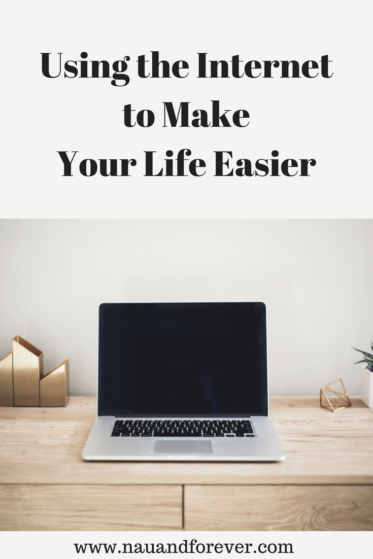 Using The Internet To Make Your Life Easier