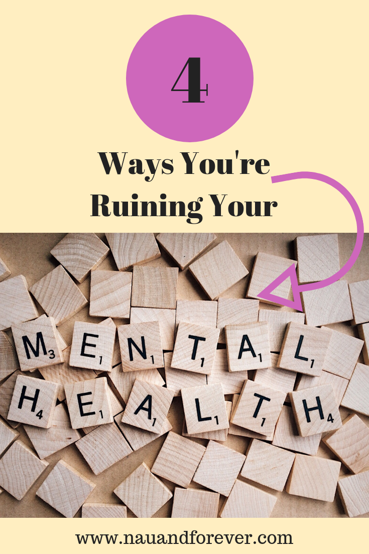4 ways you're ruining your mental health