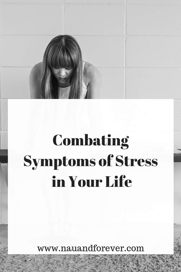 Combating Symptoms of Stress in Your Life