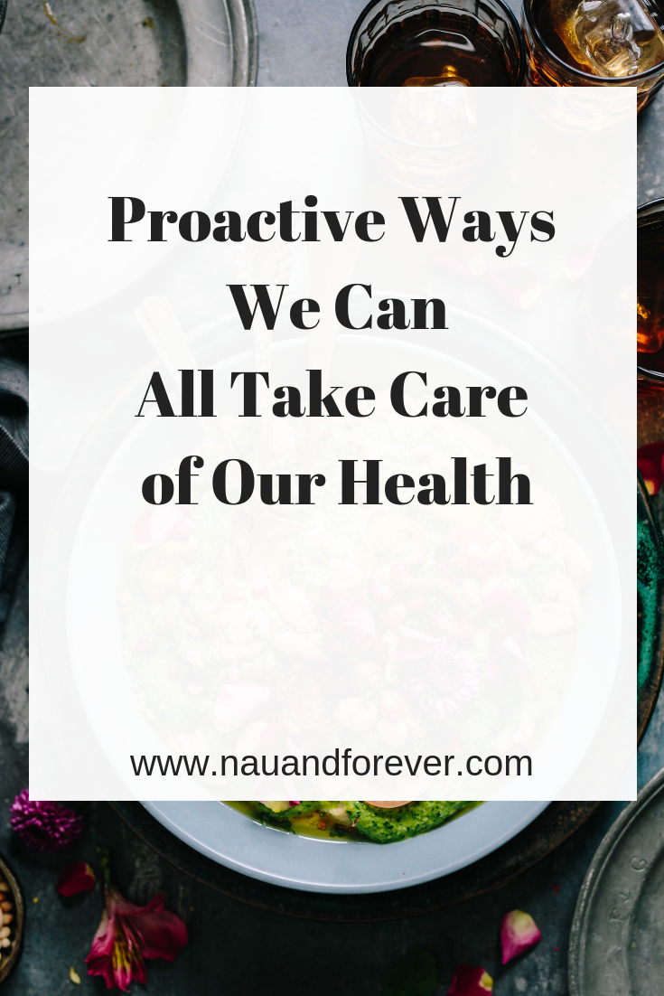 Proactive Ways We Can All Take Care of Our Health