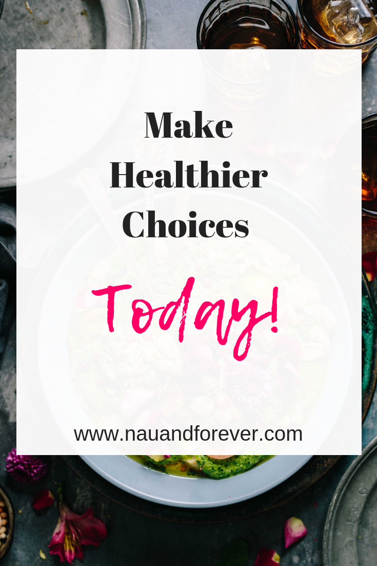 Make Healthier Choices today