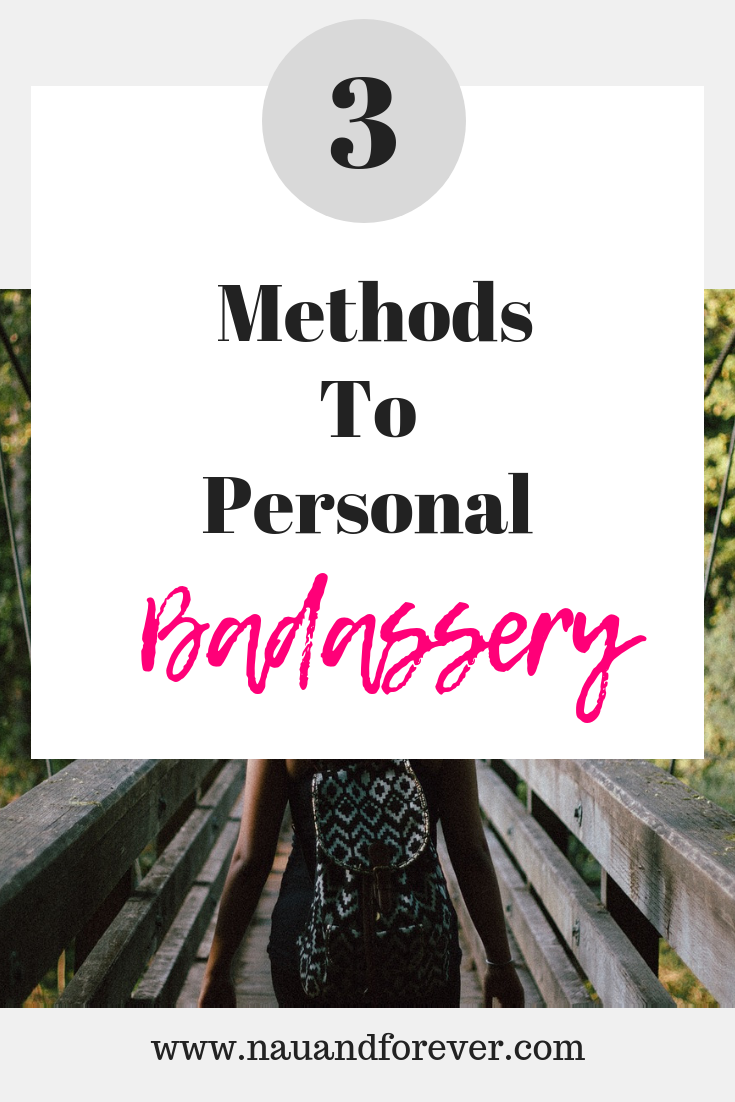 3 Methods To Personal Badassery