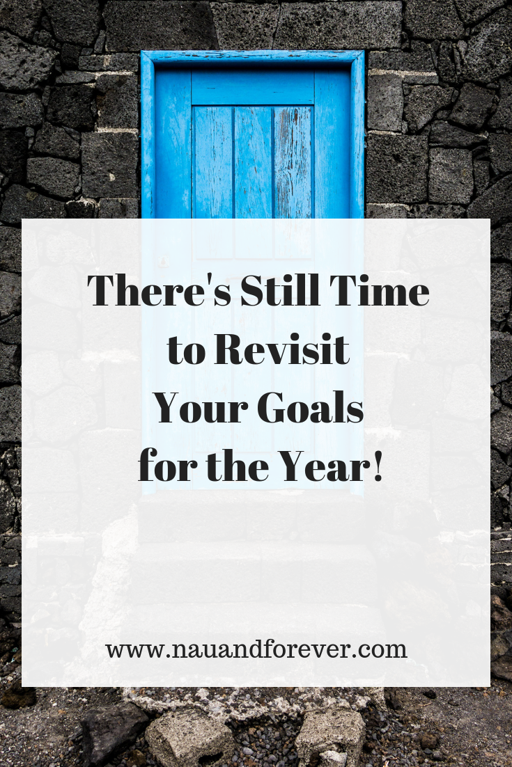 There's Still Time to Revisit Your Goals for the Year!