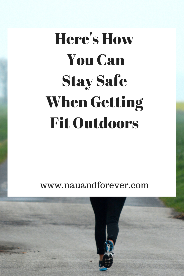 Here's How You Can Stay Safe When Getting Fit Outdoors