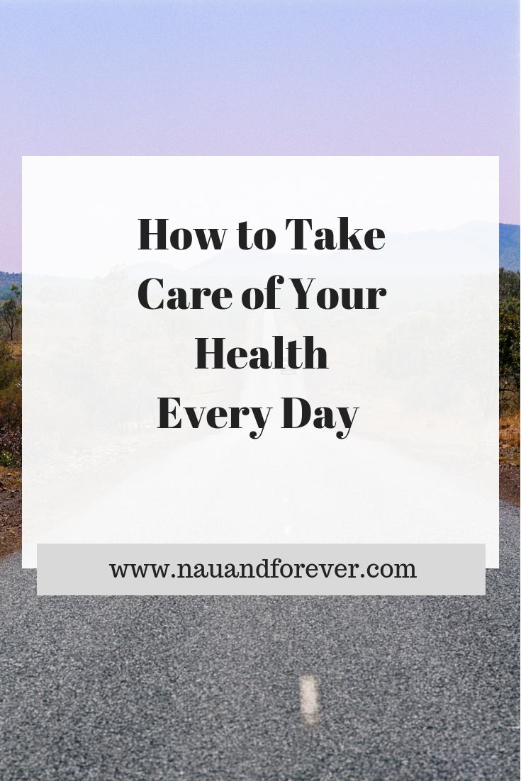 How to Take Care of Your Health Every Day