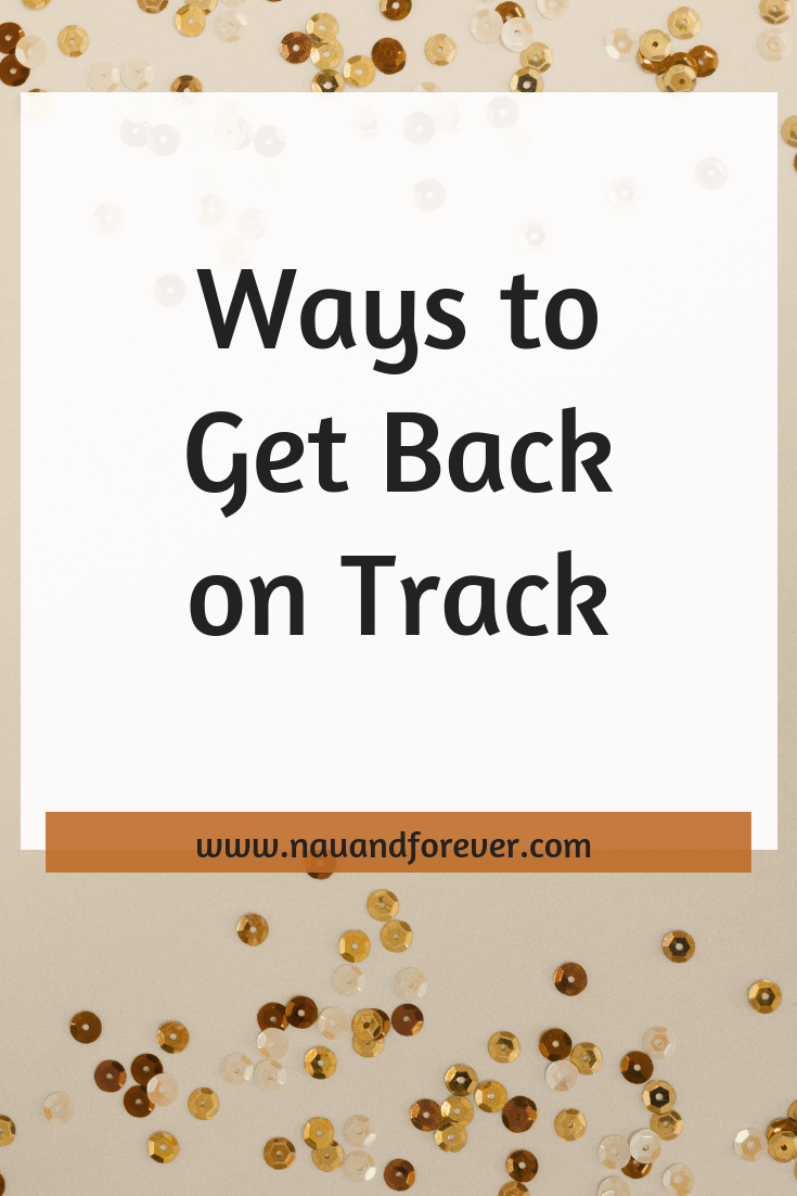 Ways to get back on track