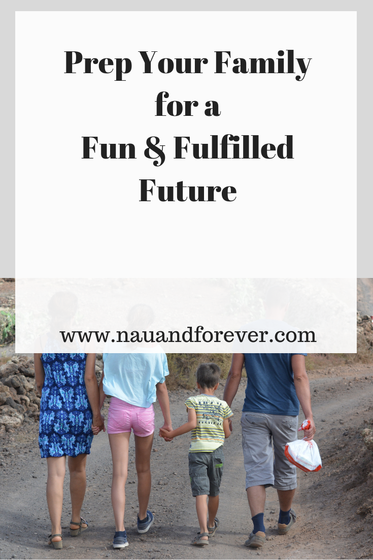 Prep Your Family for a Fun and Fulfilled Future