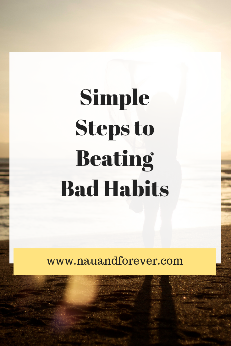 Simple Steps to Beating Bad Habits