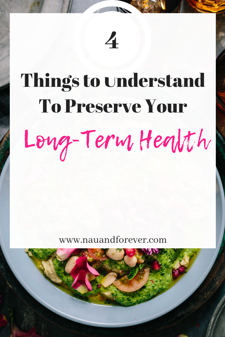 Things to Understand To Preserve Your Long-Term Health