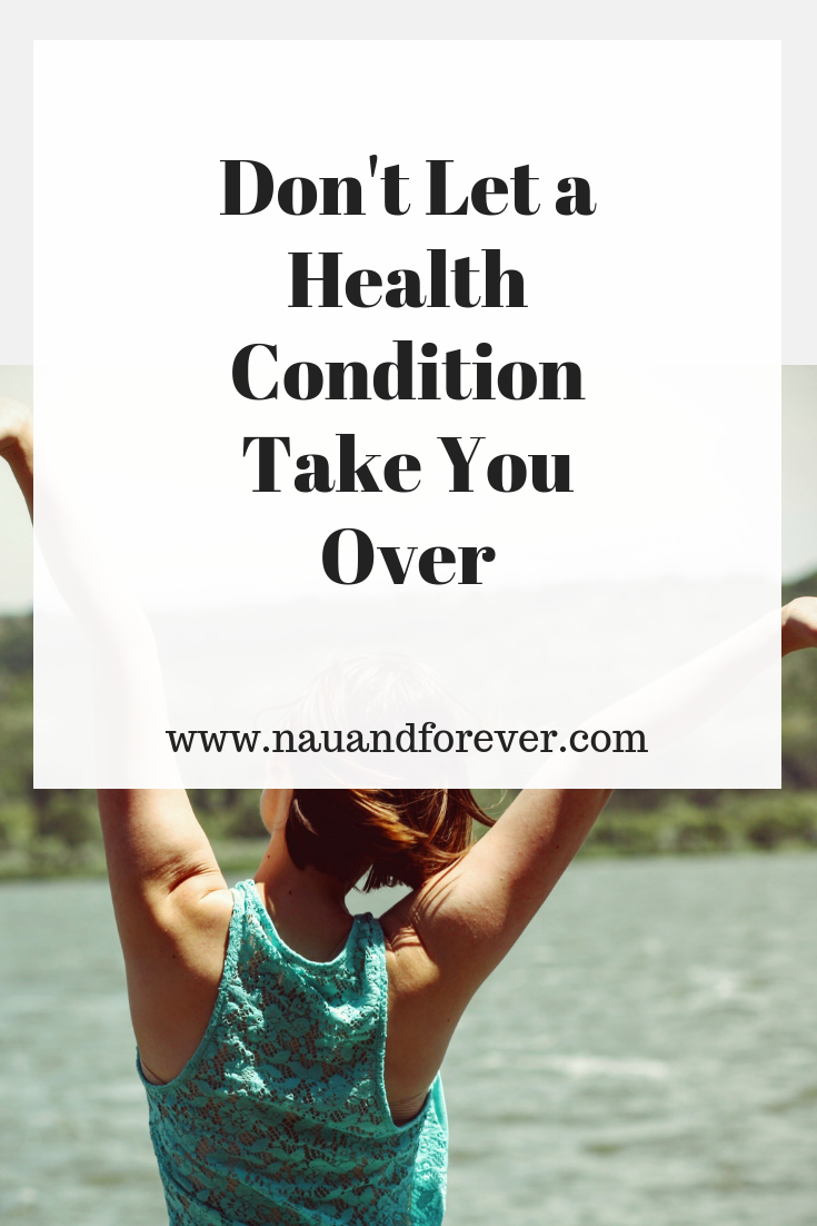 Don't Let a Health Condition Take You Over