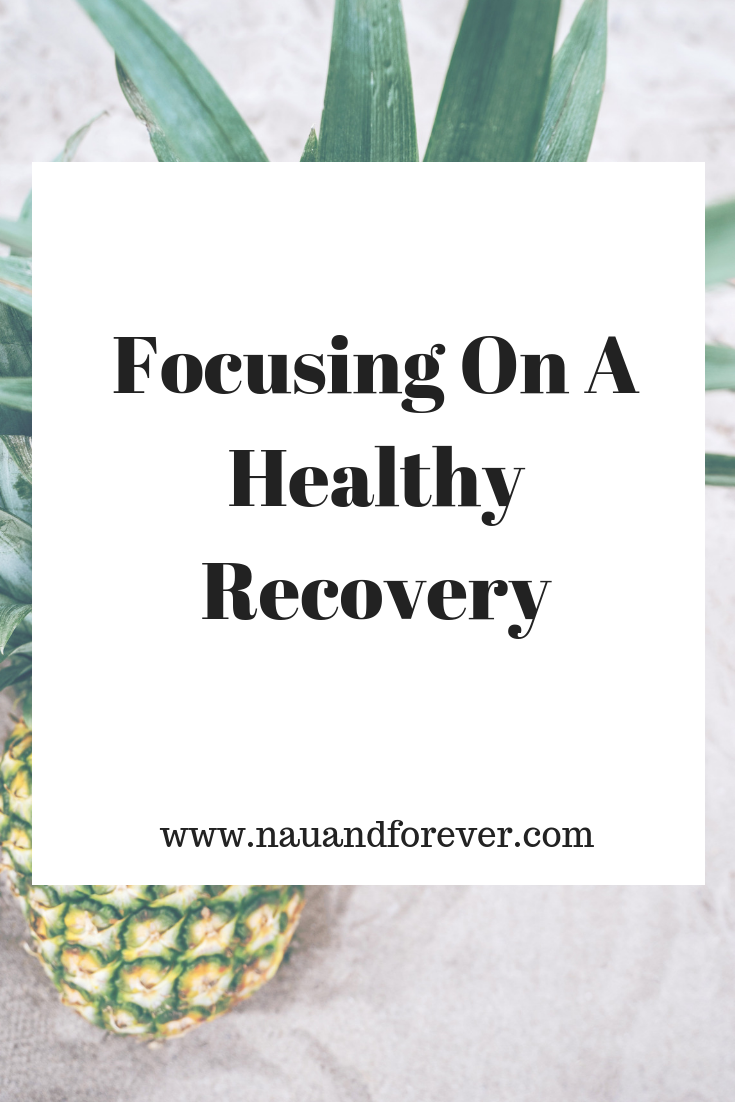 Focusing On A Healthy Recovery
