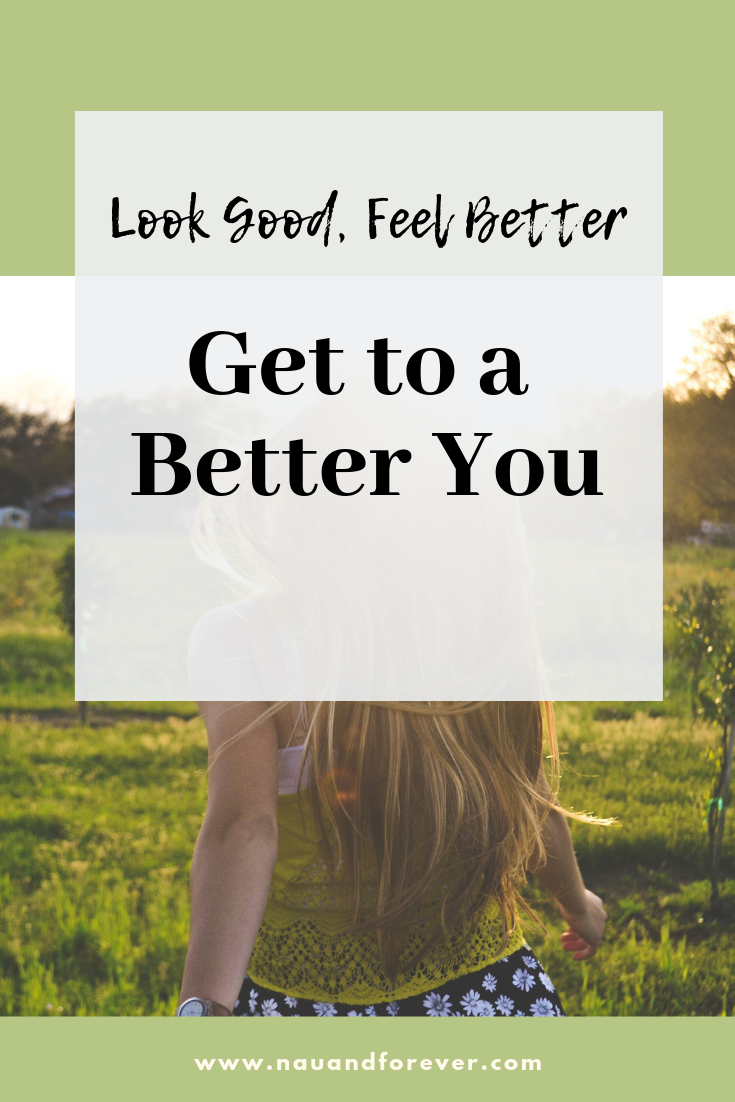 look good, feel better Get to a Better You