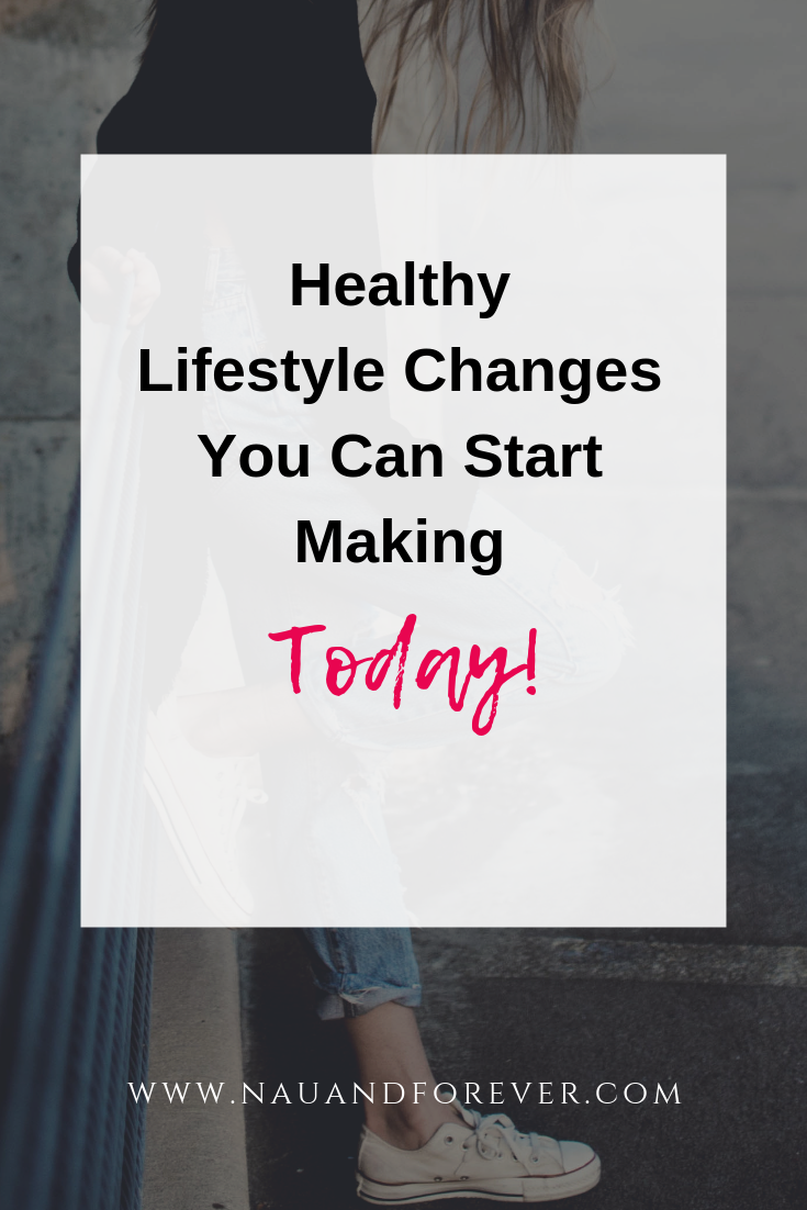 healthy lifestyle changes you can start making today