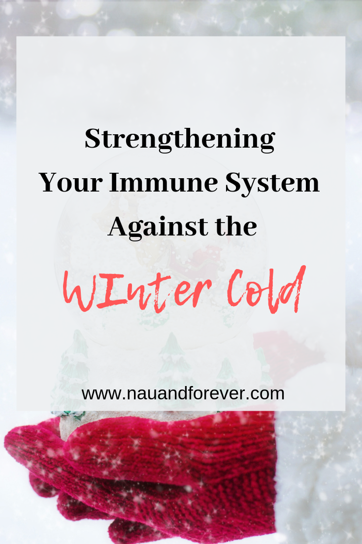 Strengthening Your Immune System Against the Winter Cold