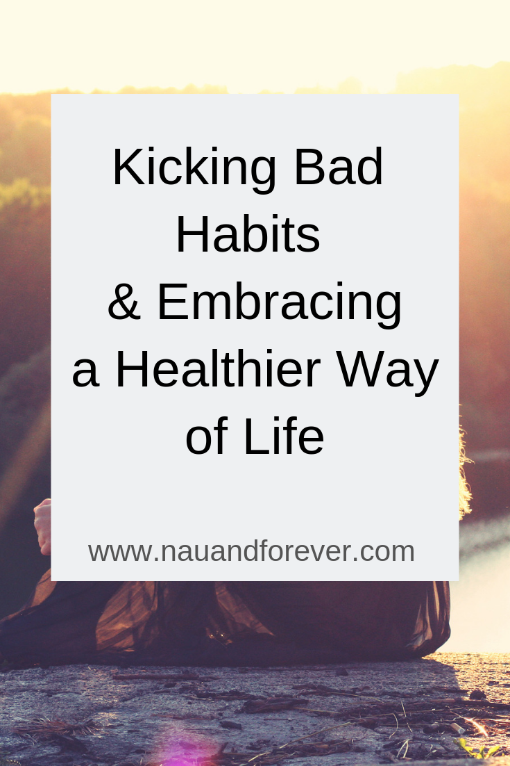 Kicking Bad Habits and Embracing a Healthier Way of Life