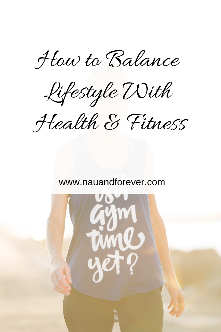 How to Balance Lifestyle With Health & Fitness