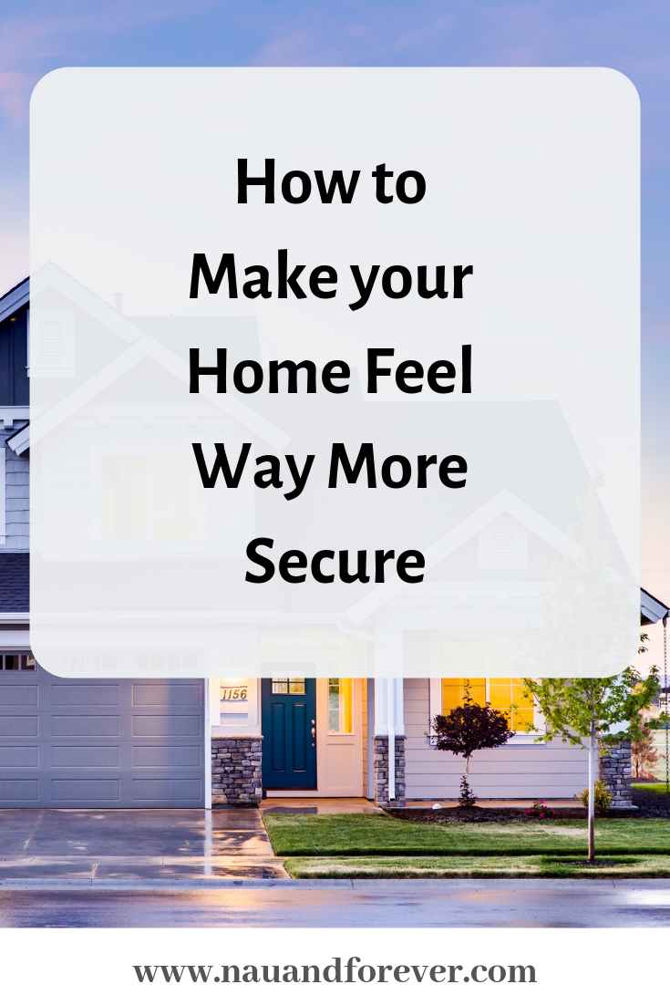 How to Make your Home Feel Way More Secure