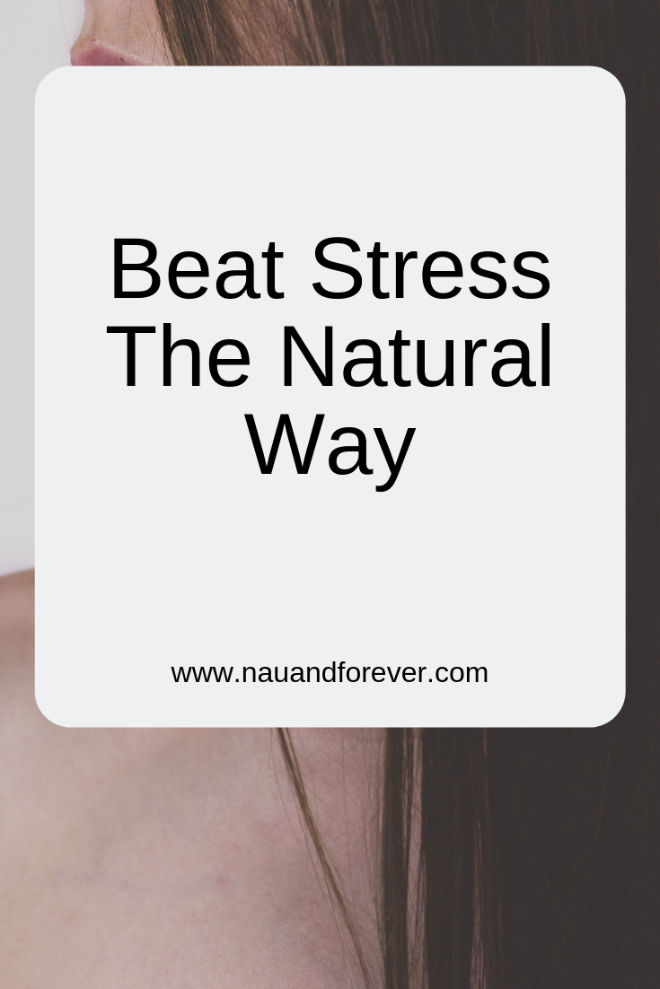 Beat Stress The Natural Way