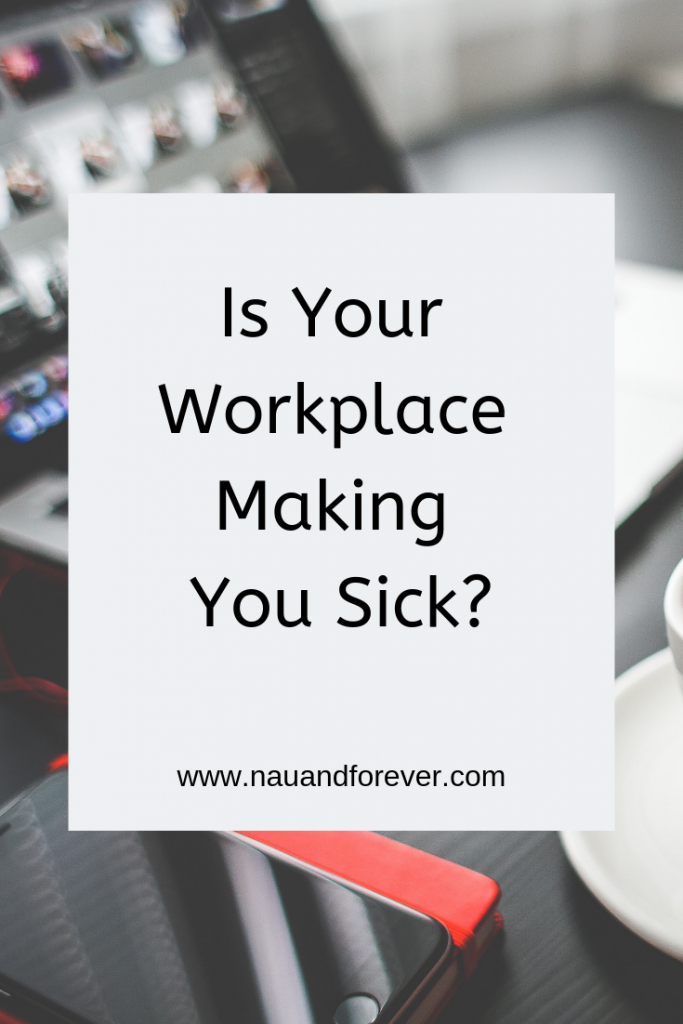 Is Your Workplace Making You Sick_