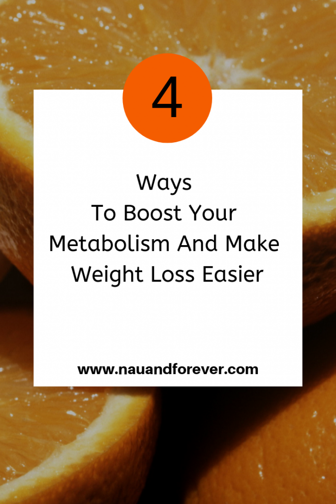 4 Ways To Boost Your Metabolism And Make Weight Loss Easier