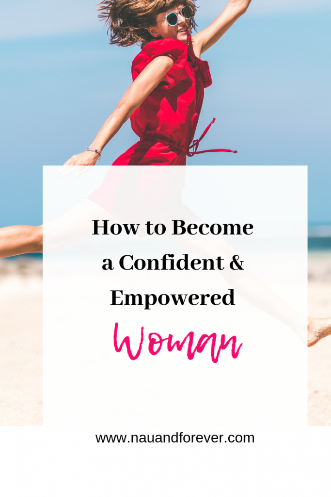 how to become a confident and empowered woman